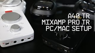 Setup A40 TR Headset + MixAmp Pro TR with PC and Mac | ASTRO Gaming