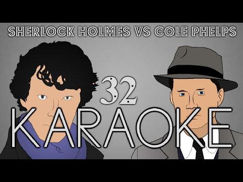 [KARAOKE] Sherlock Holmes versus Cole Phelps