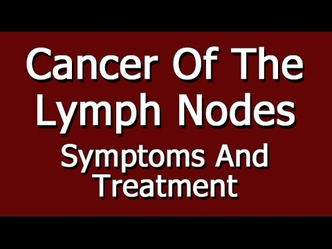 Cancer of the Lymph Nodes Symptoms And Treatment YouTube