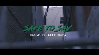 """Lil Capo Trill """"Safe To Say"""" feat  Lor Sosa (Official Music Video)"""