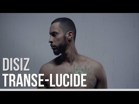 Youtube: Disiz La Peste – Transe-Lucide (Version Longue)