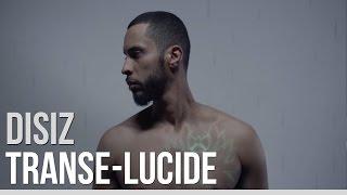 Disiz - Transe-Lucide (Version Longue)