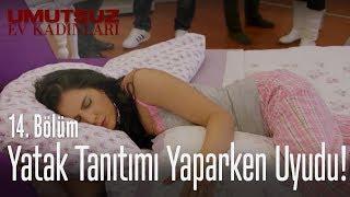 Yatak tanıtımı yaparken uyudu! - Umutsuz Ev Kadınları 14. Bölüm