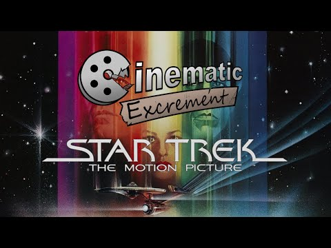 Cinematic Excrement: Episode 72 - Star Trek: The Motion Picture