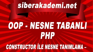 OOP Nesne Tabanlı Php – Constructor ile Nesne Tanımlama – Ders 13