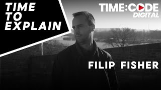 Time To Explain Ep 5 | Filip Fisher