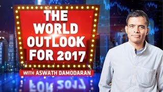 The World Outlook For 2017 With Aswath Damodaran