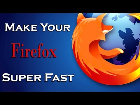 How To Make Firefox Run Amazing Faster 2015