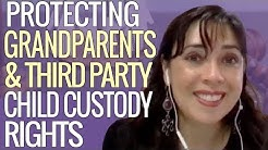 Protection for Grandparents & Third Parties Who Have Been Awarded Custody