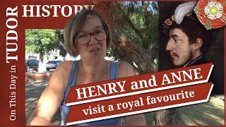 August 23 - Henry VIII and Anne Boleyn visit a royal favourite