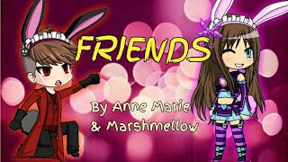 FRIENDS - Marshmello & Anne Marie | GMV [Gacha Studio]