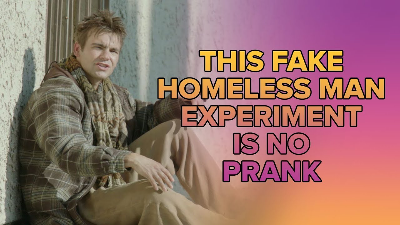 This Fake Homeless Man Experiment Is No Prank