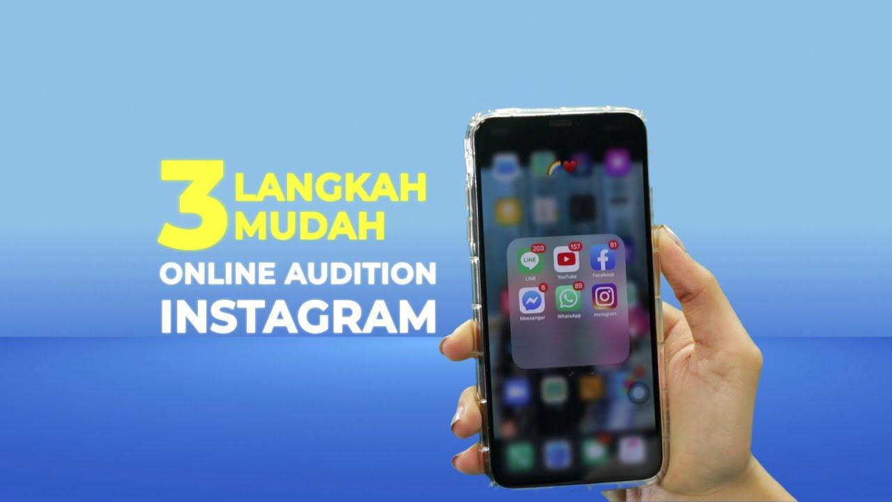 3 Langkah mudah untuk ikutan online audition di Instagram