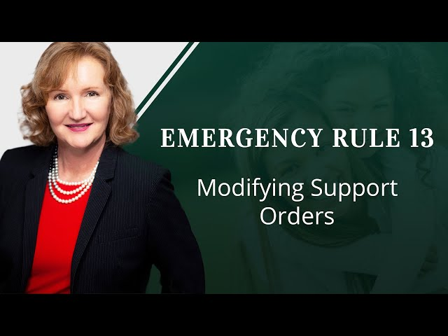Emergency Rule 13: Modifying Support Orders