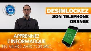 Désimlocker son téléphone Orange