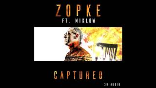 Zopke - Captured (ft. MIKLOW)[3D Sound]