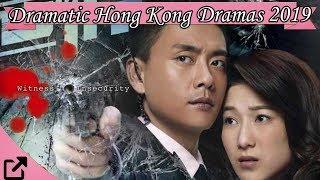 Top 25 Dramatic Hong Kong Dramas 2019