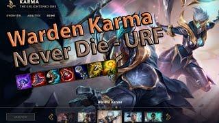 WARDEN KARMA NEVER DIE - URF MODE 2017 - League Of Legends