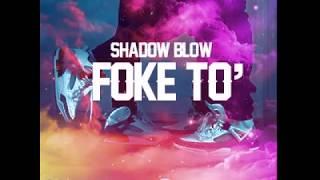 Shadow Blow - Foke To'