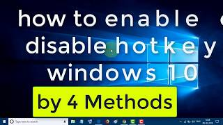 how to enable or disable hotkeys windows 10 | 4 Methods