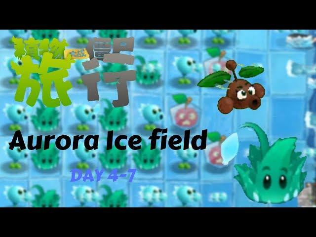 Plants Vs Zombies Travel - Aurora Icefield Day 4-7   Plants Vs