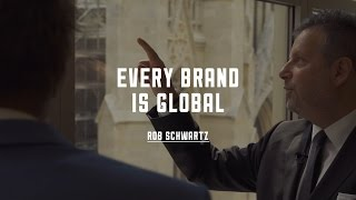 Snippet with Rob Schwartz - Every brand is global