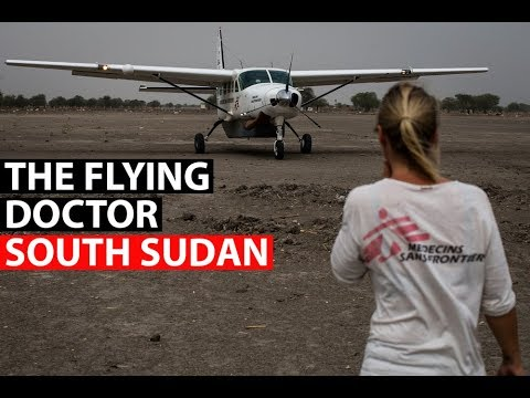 SOUTH SUDAN | The Flying Doctor