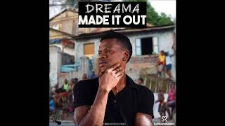 Dreama - Made It Out - May 2018