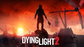 Dying Light 2 — Геймплей   ТРЕЙЛЕР (на русском)