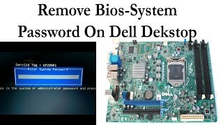 How to disable System or Bios Password on Dell Dekstop All models In 1 Minute