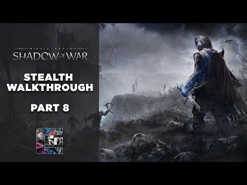 Shadow of War - Stealth Gameplay Walkthrough - Part 8 PC/ULT