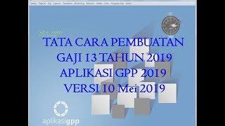 Tata Cara Pembuatan Gaji 13 Tahun 2019 - Aplikasi Gpp Tahun 2019 Versi 10 Mei 2019