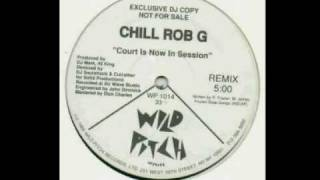Old School Beats - Chill Rob G - Court Is Now In Session