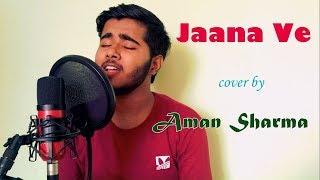 Jaana Ve (Cover)   Aksar 2   Arijit Singh   Cover by Aman Sharma