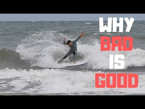 Why Surfing BAD Waves Is GOOD For You
