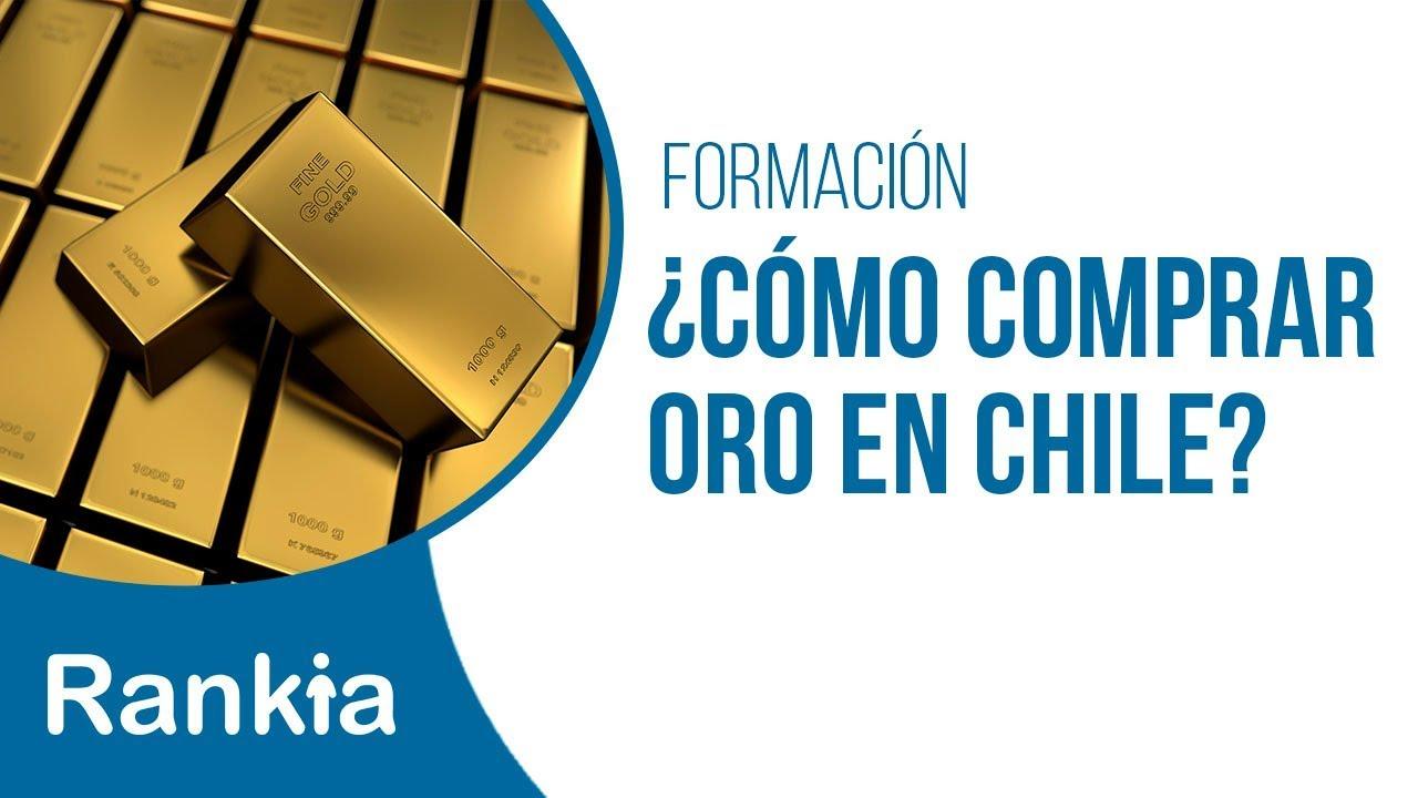 aca74ba8d8c2 ¿Cómo comprar oro en Chile  - Rankia