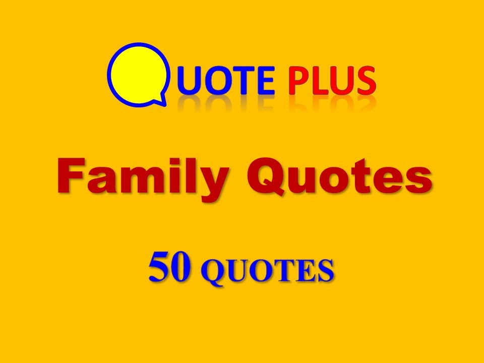 Family Quotes - 50 Top Quotes - Family Quotes and Sayings with Images and  Music