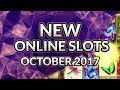 The Best New Slots To Play At Online Casinos - October 2017