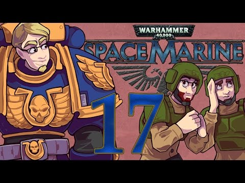 ETA Plays! Space Marine Ep. 017 - The Down-Quarks