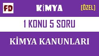 KİMYA KANUNLARI - 1 KONU 5 SORU (5 +5 SORU)