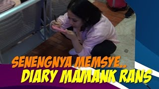 SENENGNYA MEMSYE Diary Mamank Rans