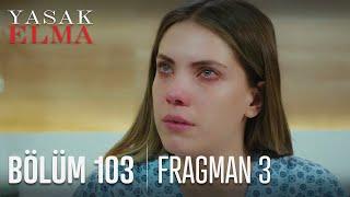 Yasak Elma 103. Bölüm 3. Fragmanı