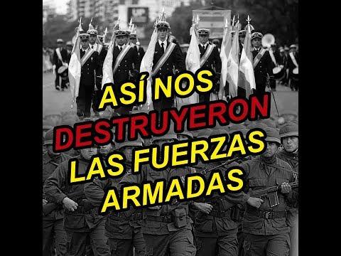 Informe Especial: Así NOS DESTRUYERON las Fuerzas Armadas