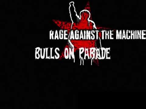 Bulls on Parade by Rage Against the Machine w/ Lyrics ...