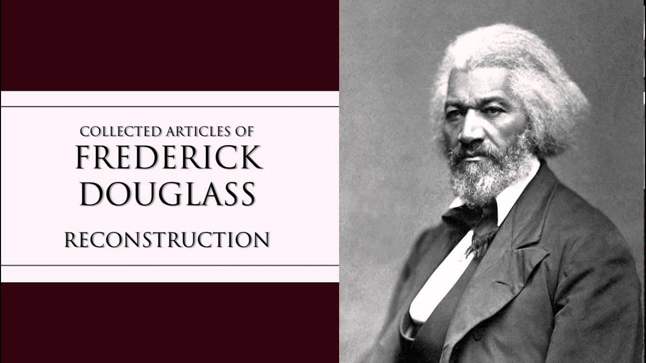 frederick douglass reconstruction audiobook frederick douglass reconstruction audiobook