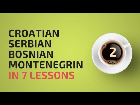 Learn Croatian, Bosnian, Serbian, Montenegrin in 7 lessons! #2.1