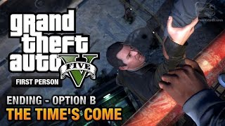 GTA 5 Final Mission / Ending B The Time's Come (Michael) [First Person Gold Guide PS4]