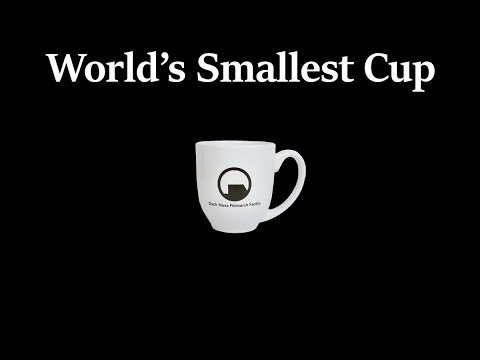 World's Smallest Cup