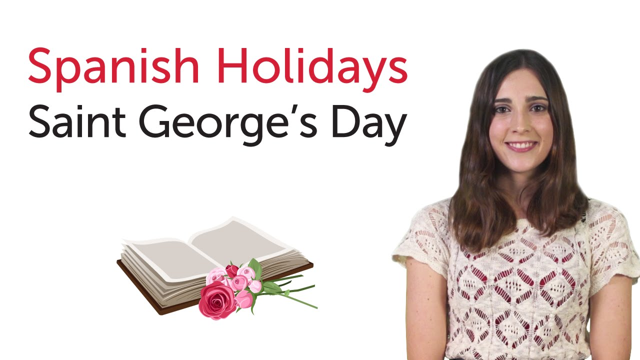 Learn Spanish Holidays - Saint George's Day - Diada de Sant Jordi