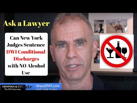 Ithaca DWI Lawyer: Can Your DWI Conditional Discharge Have a NO Alcohol Condition?